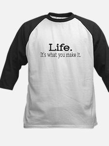 """Life. It's what you make it."" Kids Baseball Jers"