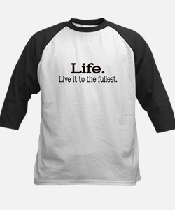 """""""Life. Live it to the fullest."""" Kids Baseball Jer"""