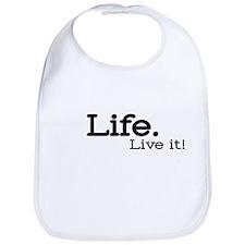 """""""Life. Live it!"""" Bib"""