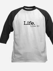 """""""Life. Live it!"""" Kids Baseball Jersey"""