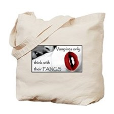 Vampires only think with their FANGS Tote Bag