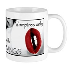 Vampires only think with their FANGS Mug