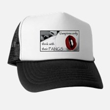 Vampires only think with their FANGS Trucker Hat