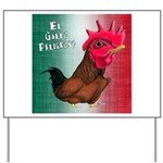 El Gallo Peligroso Yard Sign