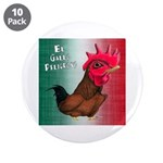 "El Gallo Peligroso 3.5"" Button (10 pack)"