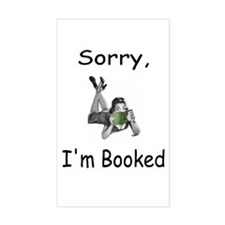 Sorry, I'm Booked Rectangle Decal