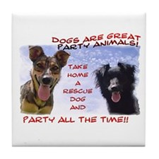 Party All the Time... Tile Coaster
