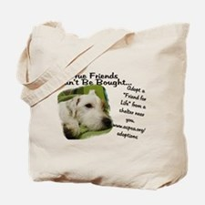 True Friends Can't be Bought. Tote Bag
