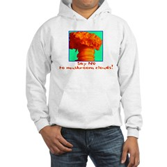 Say No To Mushroom Clouds Hoodie