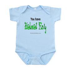 You Have Helmet Envy Infant Bodysuit