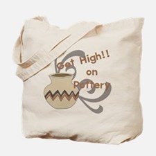 Get High on Pottery Tote Bag
