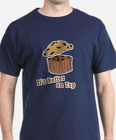 It's Better on Top T-Shirt