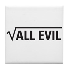 Square Root Of All Evil Tile Coaster