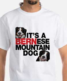It's a BERNese Mountain Dog Shirt