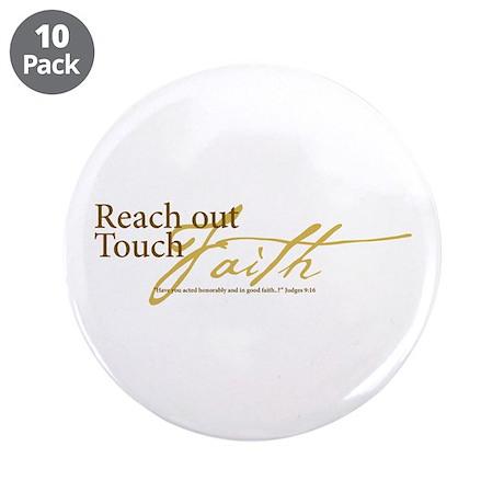 """Reach Out Touch Faith 3.5"""" Button (10 pack)"""
