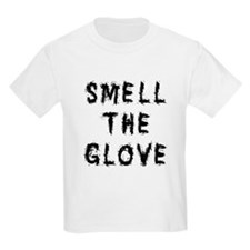 Smell the Glove T-Shirt