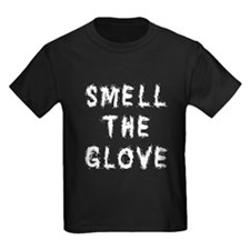 Smell the Glove T