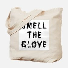 Smell the Glove Tote Bag