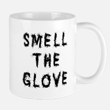 Smell the Glove Mug