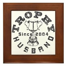 Trophy Husband Since 2004 Framed Tile