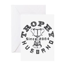 Trophy Husband Since 2004 Greeting Card