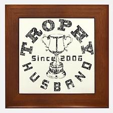 Trophy Husband Since 2006 Framed Tile