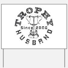 Trophy Husband Since 2006 Yard Sign
