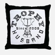 Trophy Husband Since 2008 Throw Pillow