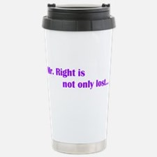 Mr. Right..... Stainless Steel Travel Mug