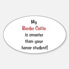 My Border Collie is smarter... Oval Decal