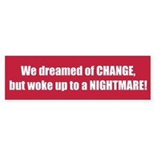 We dreamed of CHANGE, but woke up to a NIGHTMARE!