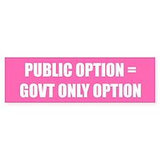 PUBLIC OPTION = GOVT ONLY OPTION
