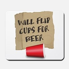 Will Flip Cups For Beer Mousepad
