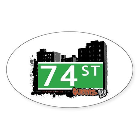 74 STREET, QUEENS, NYC Oval Sticker