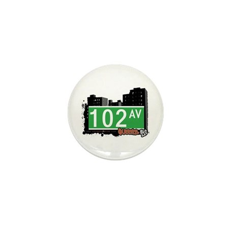 102 AVENUE, QUEENS, NYC Mini Button