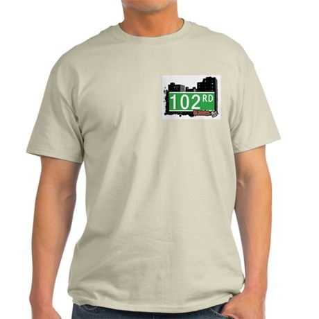 102 ROAD, QUEENS, NYC Light T-Shirt