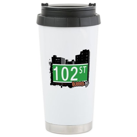 102 STREET, QUEENS, NYC Stainless Steel Travel Mug