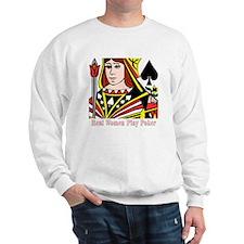 Real Women Play Poker Sweatshirt