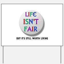 LIFE IS NEVER FAIR Yard Sign