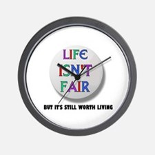 LIFE IS NEVER FAIR Wall Clock