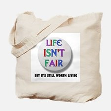 LIFE IS NEVER FAIR Tote Bag