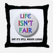 LIFE IS NEVER FAIR Throw Pillow