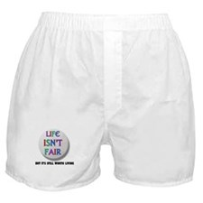 LIFE IS NEVER FAIR Boxer Shorts
