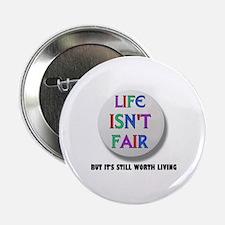 "Life Is Never Fair 2.25"" Button"