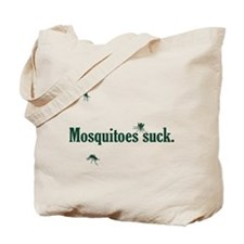 Mosquitoes Suck Tote Bag