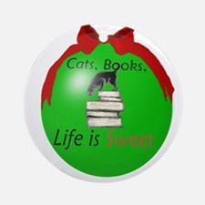 Cats, Books, Life is SWEET Ornament