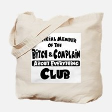 Bitch and Complain Tote Bag