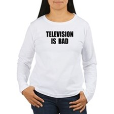 Television is Bad T-Shirt