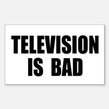 Television is Bad Rectangle Decal