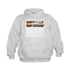 Keep Fucking That Chicken Hoodie